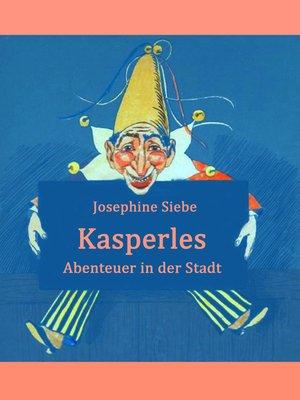 cover image of Kasperles Abenteuer in der Stadt