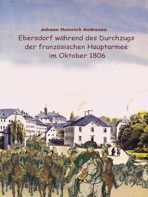 cover image of Ebersdorf während des Durchzugs der französischen Hauptarmee unter Napoleon im Oktober 1806