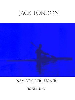 cover image of Nam-Bok, der Lügner