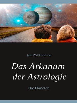 cover image of Das Arkanum der Astrologie--Die Planeten