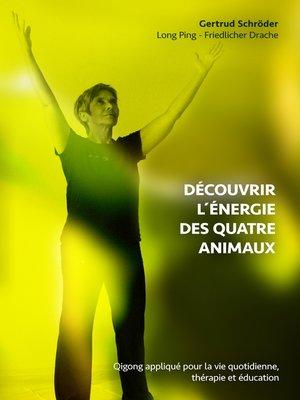 cover image of Découvrez l´énergie des quatre animaux