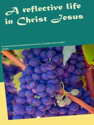cover image of A Reflective Life in Christ Jesus