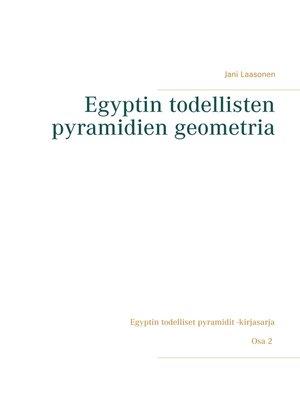 cover image of Egyptin todellisten pyramidien geometria