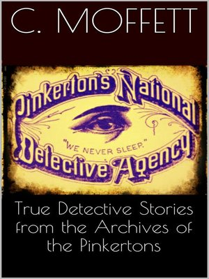 cover image of True Detective Stories from the Archives of the Pinkertons