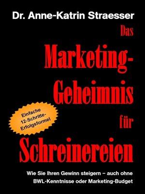 cover image of Das Marketing-Geheimnis für Schreinereien