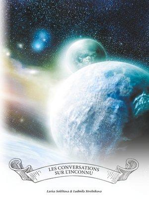 cover image of Les conversations sur l'inconnnu