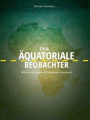 cover image of Der äquatoriale Beobachter