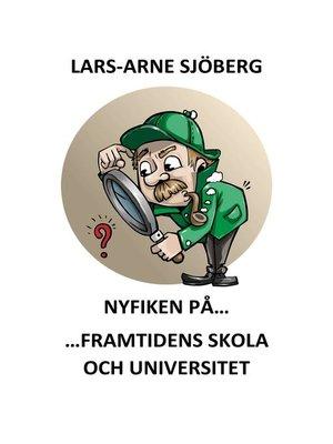 cover image of Nyfiken på framtidens skola och universitet