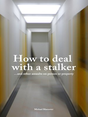 cover image of How to deal with a stalker
