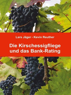 cover image of Die Kirschessigfliege und das Bank-Rating