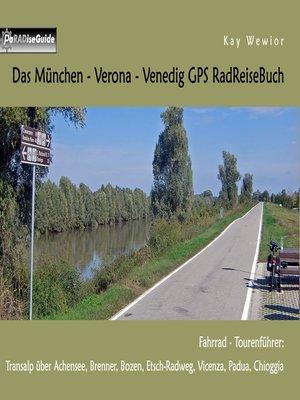 cover image of Das München--Verona--Venedig GPS RadReiseBuch
