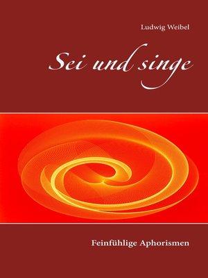 cover image of Sei und singe
