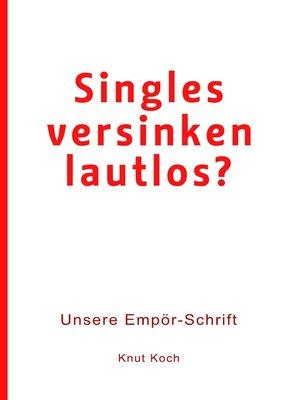 cover image of Singles versinken lautlos?