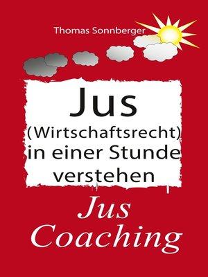 cover image of Jus (Wirtschaftsrecht) in einer Stunde verstehen