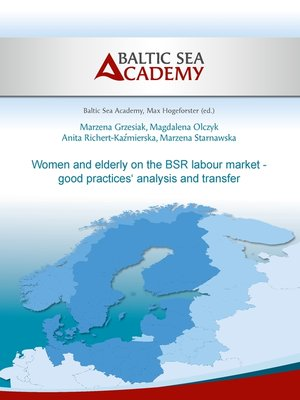 cover image of Women and elderly on the BSR labour market--good practices' analysis and transfer