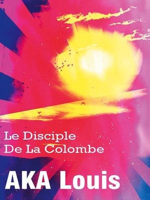 cover image of Le Disciple de La Colombe
