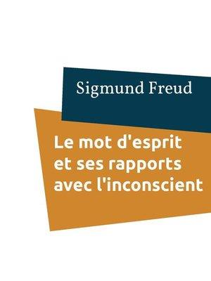 cover image of Le mot d'esprit et ses rapports avec l'inconscient