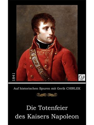 cover image of Die Totenfeier des Kaisers Napoleon