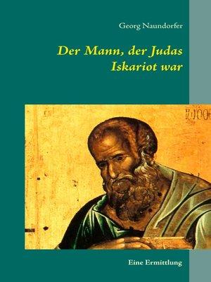 cover image of Der Mann, der Judas Iskariot war