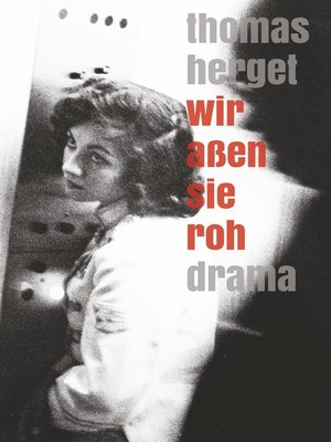 cover image of Wir aßen sie roh