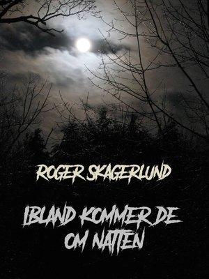cover image of Ibland kommer de om natten