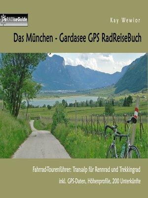 cover image of Das München--Gardasee GPS RadReiseBuch