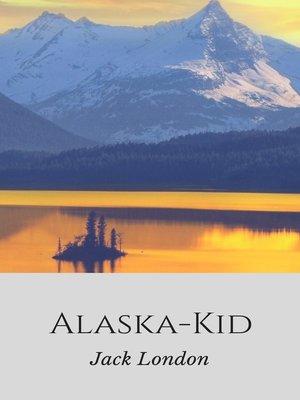 cover image of Alaska-Kid