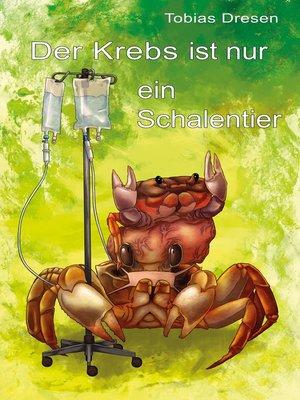 cover image of Der Krebs ist nur ein Schalentier