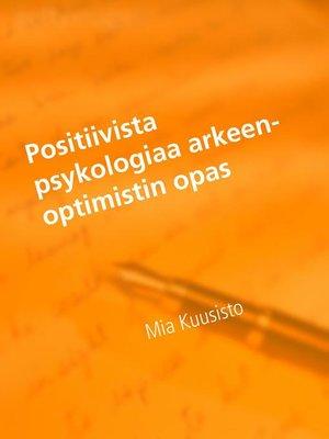 cover image of Positiivista psykologiaa arkeen-Optimistin opas