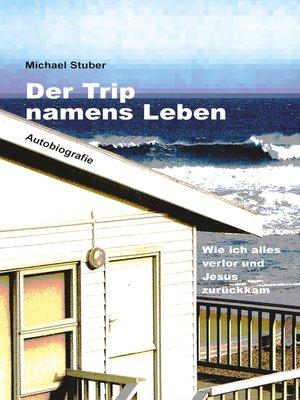 cover image of Der Trip namens Leben