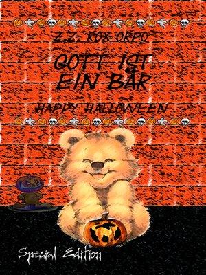 cover image of Gott ist ein Bär Happy Halloween Special Edition
