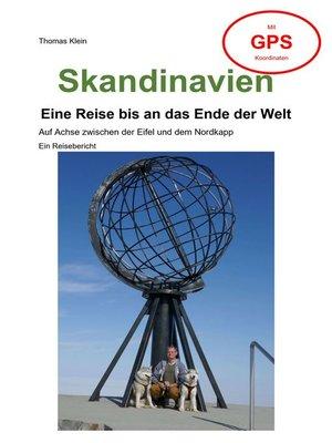 cover image of Skandinavien--Eine Reise bis an das Ende der Welt