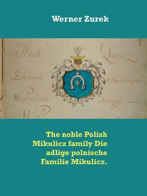 cover image of The noble Polish Mikulicz family Die adlige polnische Familie Mikulicz.