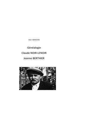 cover image of Généalogie  de Claude Noir-Lenoir et Jeanne Berthier
