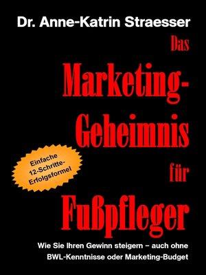 cover image of Das Marketing-Geheimnis für Fußpfleger