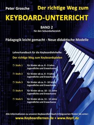 cover image of Der richtige Weg zum Keyboard-Unterricht--Band 2