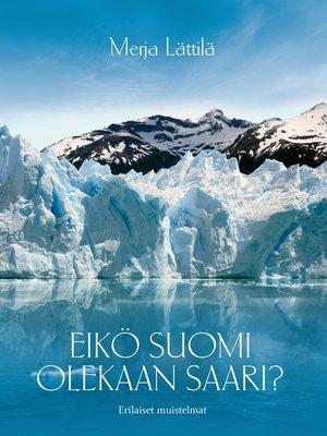 cover image of Eikö Suomi olekaan saari?