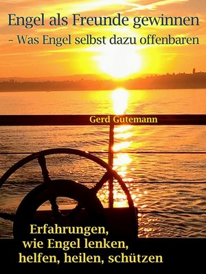 cover image of Engel als Freunde gewinnen--Was Engel selbst dazu offenbaren