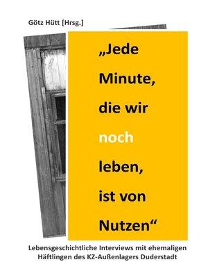 """cover image of """"Jede Minute, die wir noch leben, ist von Nutzen"""""""