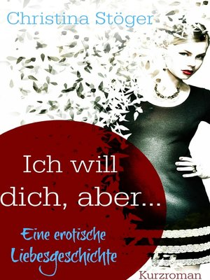 cover image of Ich will dich, aber ...