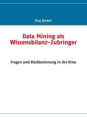 cover image of Data Mining als Wissensbilanz-Zubringer