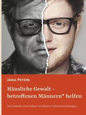 cover image of Häusliche Gewalt--betroffenen Männern* helfen