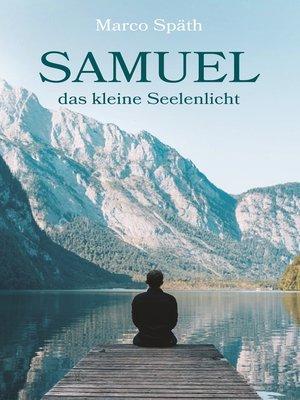 cover image of SAMUEL das kleine Seelenlicht