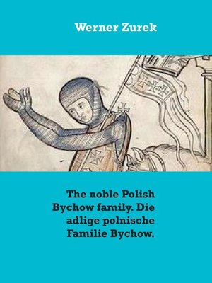 cover image of The noble Polish Bychow family. Die adlige polnische Familie Bychow.
