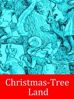cover image of Christmas-Tree Land