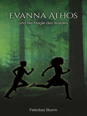 cover image of Evanna Athos und die Magie des Waldes