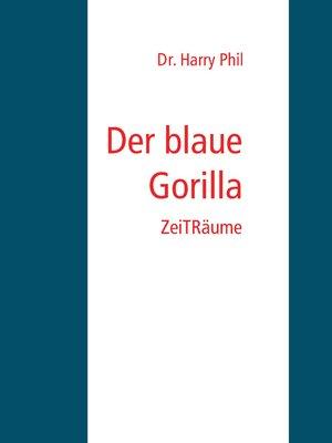 cover image of Der blaue Gorilla