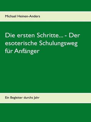 cover image of Die ersten Schritte...--Der esoterische Schulungsweg für Anfänger