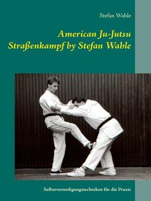 cover image of American Ju-Jutsu Straßenkampf by Stefan Wahle