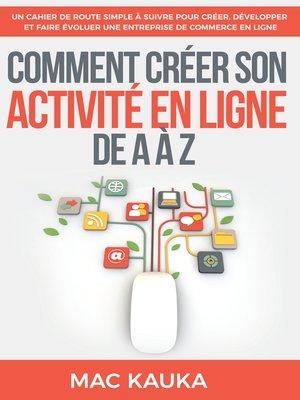cover image of Comment créer son activité en ligne de a à Z